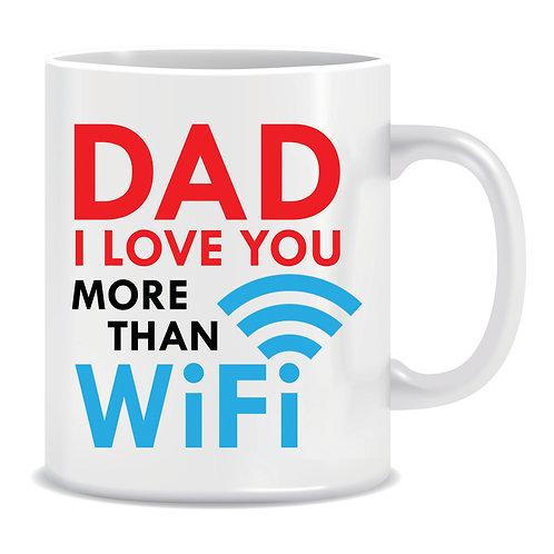 dad i love you more than wifi funny fathers day printed mug