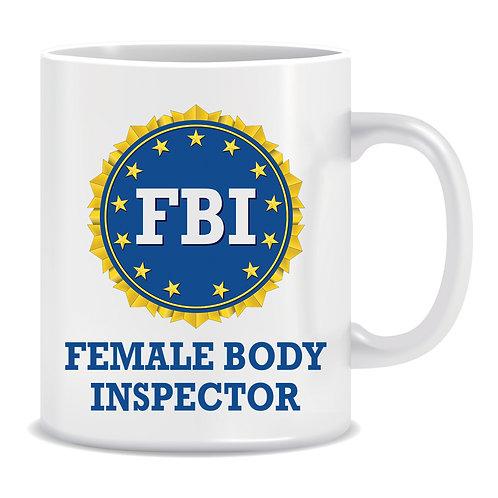 FBI Female Body Inspector Printed Mug