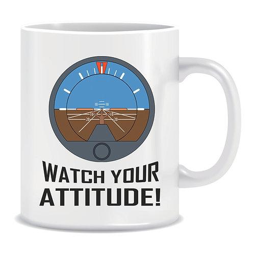 Funny Printed Aviation Mug Watch Your Attitude
