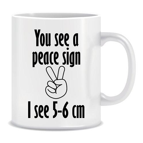 You See A Peace Sign I See 5-6 CM, Medical, Doctor, Printed Mug