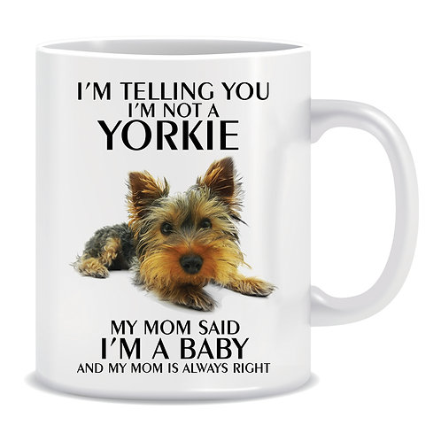 I'm Telling you I'm Not A Yorkie, Dog, Animal, Printed Mug