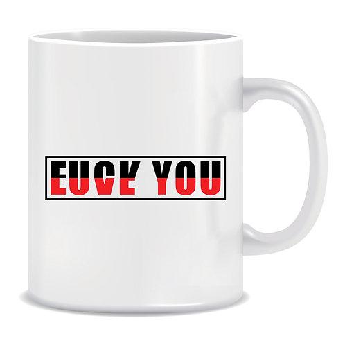Fuck You, Love You, Printed Mug