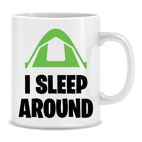 I Sleep Around, Hobby and Outdoor, Camping, Printed Mug