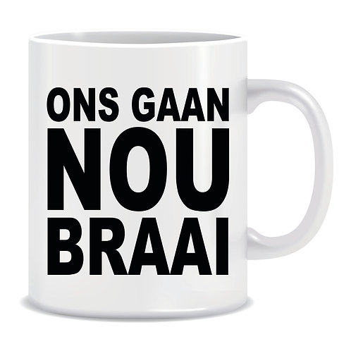 Printed Mug Ons Gaan Nou Braai