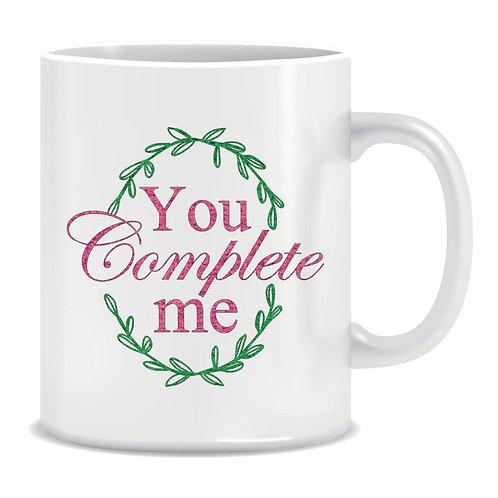 Printed Mug You Complete Me