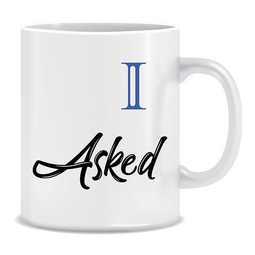 I Asked, Printed Couple's Mug