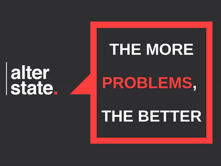 The More Problems, the Better: Join the first Alter State Masterclass on Problem-finding