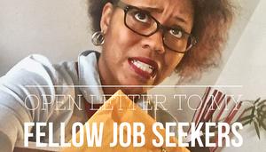 Open Letter to My Fellow Job Seekers