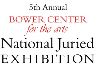 5th Annual Bower Center National Juried Exhibition