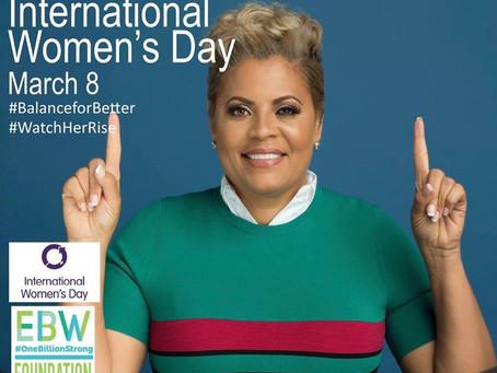 Celebrate International Women's Day w/ the EBW Foundation's #WatchHerRise Global Entrepreneur Series