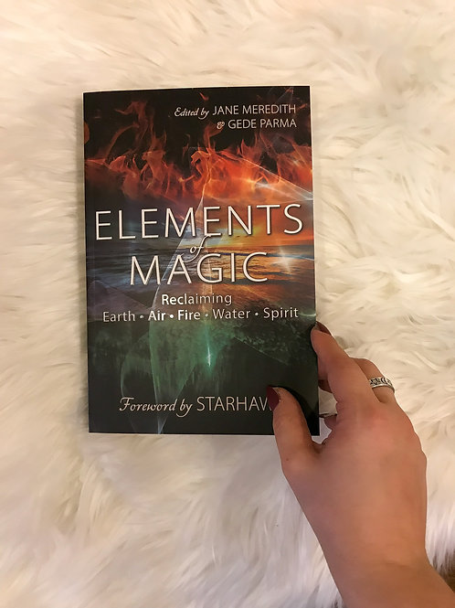 Elements of Magic: Reclaiming Earth, Air, Fire, Water, Spirit
