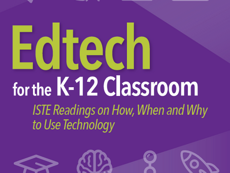 ISTE | Edtech for the K-12 Classroom