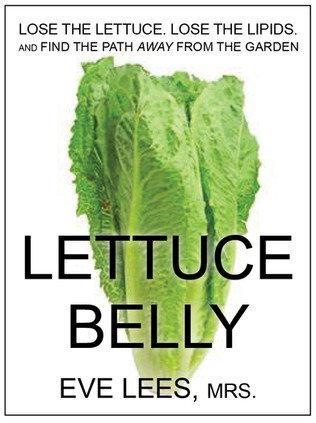 Lettuce Belly (a spoof on popular diets)