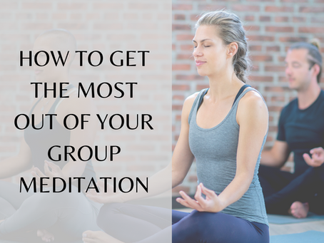 How to get the most out of your group meditation