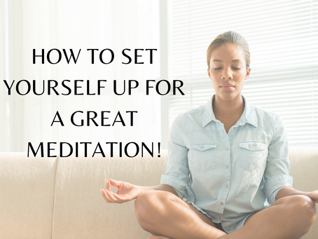 How to set yourself up for a great meditation