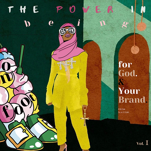 THE POWER IN BEING: ON FOOT FOR GOD & YOUR BRAND E-MAGAZINE