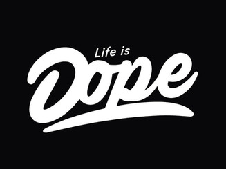 Life Is Dope