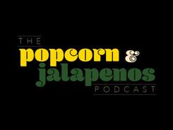 Popcorn and Jalapenos Podcast