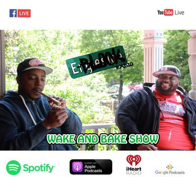 E-Block Radio: Wake & Bake Show