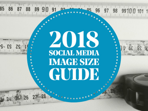 The 2018 Social Media Image Size Guide