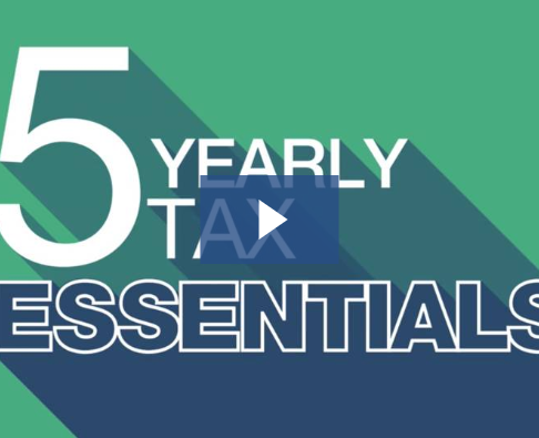 5 Yearly Tax Essentials