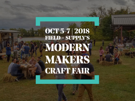 Oct 5-7 | Field + Supply's 2018 Modern Makers Craft Fair