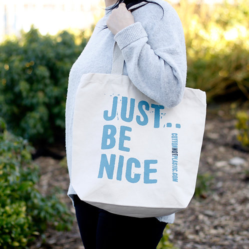 Just Be Nice - choice of 4 colours
