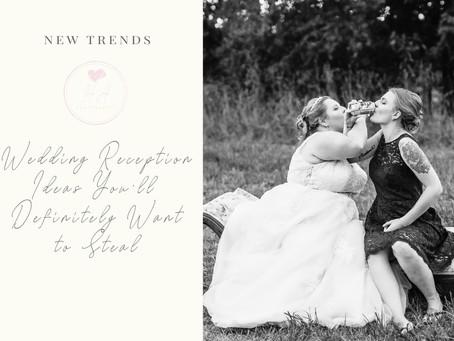 Wedding Reception Ideas You'll Definitely Want to Steal