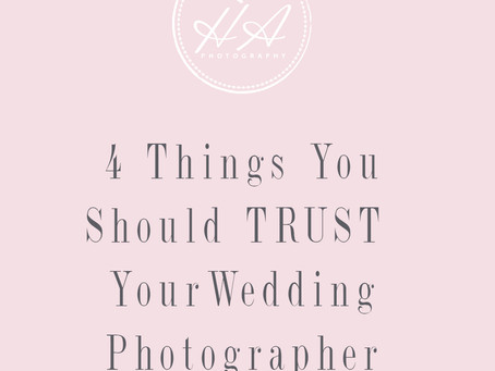 4 Things You Should Trust Your Wedding Photographer With