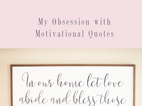 My Obsession with Motivational Quotes