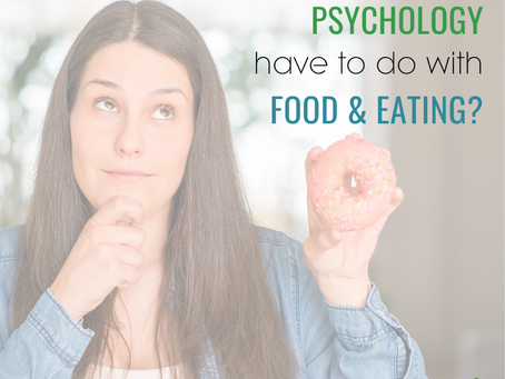 What does Psychology have to do with Food and Eating?