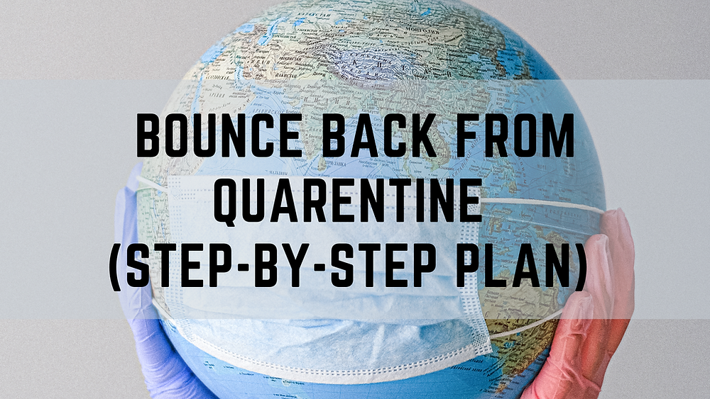 Bounce-Back-From-Quarentine-Step-By-Step-Plan