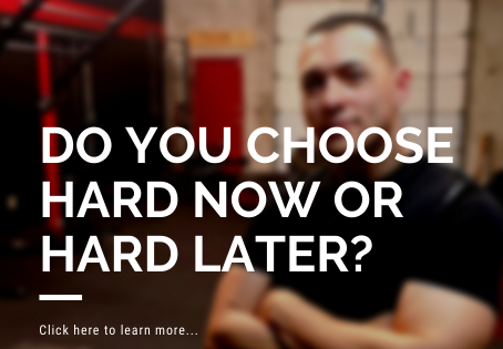 Do you choose hard now or hard later?