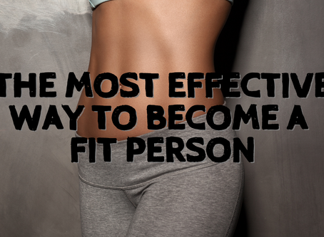 The Most Effective Way To Become A Fit Person