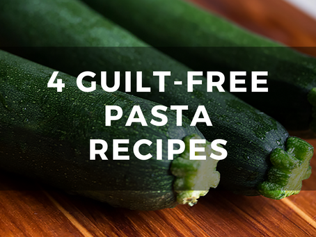 4 Guilt-Free Pasta Recipes