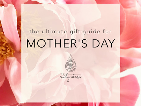 The Ultimate Gift-Guide for Mother's Day