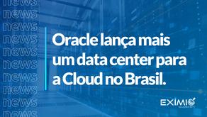 Oracle expande mais uma região para comportar a crescente demanda por serviços de Cloud.
