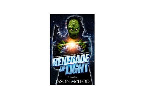 Renegade of Light Volume 1