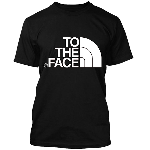 TO THE FACE - Black w/ White
