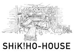 SHIK!HO-HOUSE