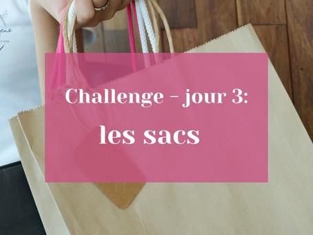 Challenge jour 3 : les sacs
