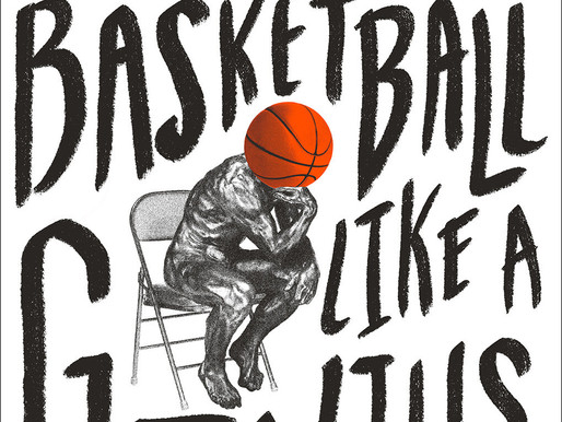 It doesn't take genius to understand basketball. But it helps.