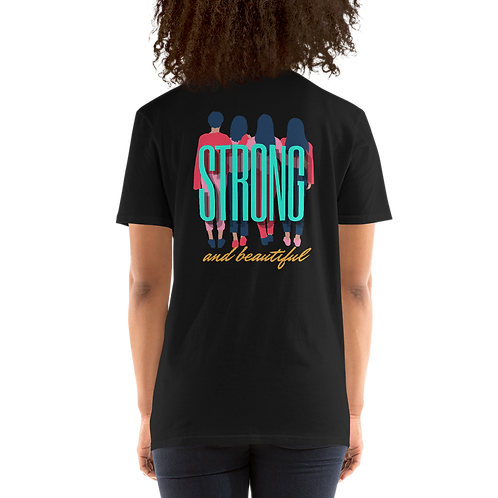 Strong and Beautiful Short-Sleeve Unisex T-Shirt