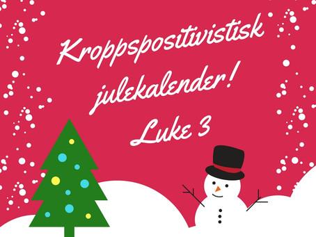 Kroppspositivistisk Julekalender, 3.desember: gjør endringer for din egen del!