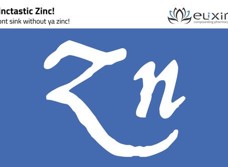 Zinctastic Zinc!