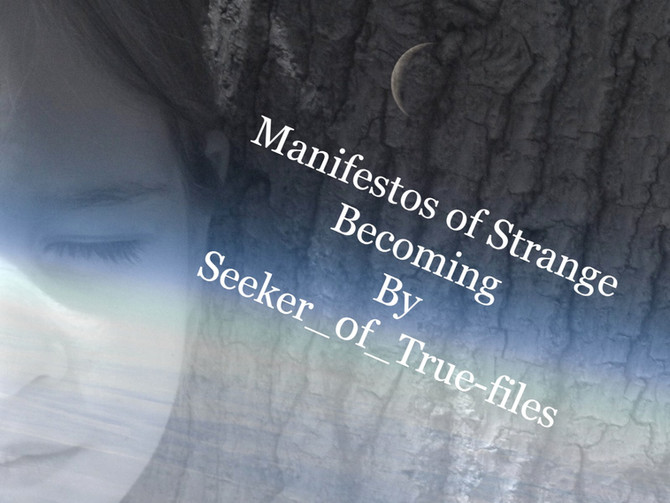 Manifestos of Strange Becoming : Artist Statement