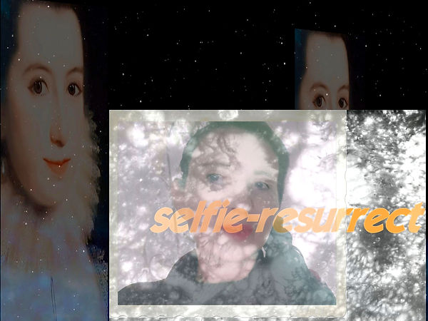 Selfie Resurrect Online Exhibition by Dr Lila Moore