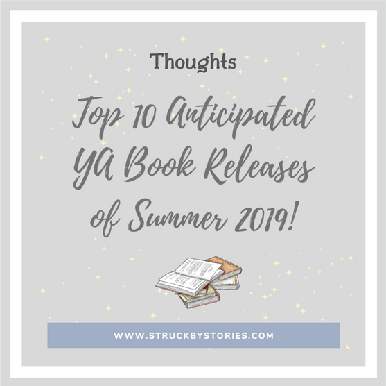 Thoughts: My Top 10 Anticipated YA Book Releases of Summer 2019!