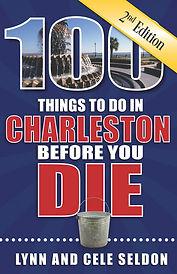 100 Things to Do in Charleston 2nd Editi
