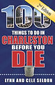 100 Things to Do in Charleston 2nd Editi